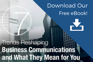 7 trends reshaping business communications