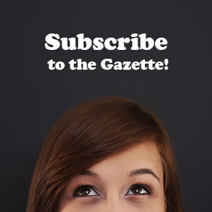 Subscribe to the Gazette